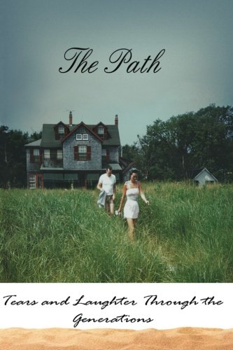 The Path: Tears and Laughter Through the Generations