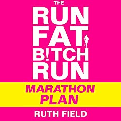 The Run Fat Bitch Run Marathon Plan