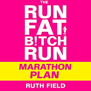 The Run Fat Bitch Run Marathon Plan Audiobook