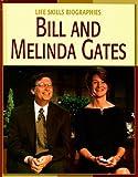 Bill and Melinda Gates (Life Skills Biographies)