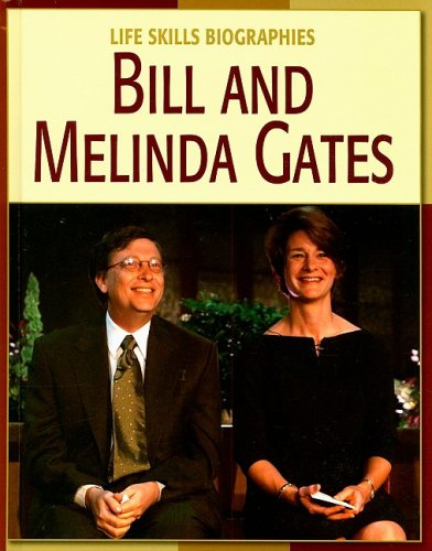 Bill and Melinda Gates (Life Skills Biographies)