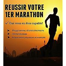 Réussir son 1er Marathon: Oui vous en êtes capable! (French Edition)