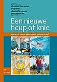 Een Nieuwe Heup of Knie : Hoe Wordt U Lichamelijk en Sportief Weer Actief, Roefs, Marije and Stevens, 9031387991
