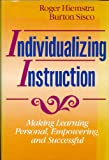 Individualizing Instruction : Making Learning Personal, Empowering and Successful, Hiemstra, Roger and Sisco, Burton, 1555422551