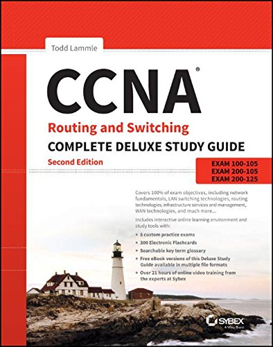 CCNA Routing and Switching Complete Deluxe Study Guide Exam 100 105 Exam 200 105 Exam 200 125