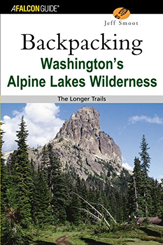Backpacking Washington's Alpine Lakes Wilderness: The Longer Trails (Regional Hiking Series)