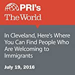 In Cleveland, Here's Where You Can Find People Who Are Welcoming to Immigrants | Saul Gonzalez