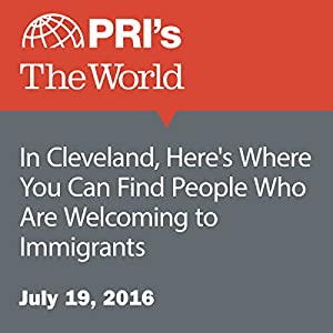 In Cleveland, Here's Where You Can Find People Who Are Welcoming to Immigrants