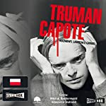 Truman Capote Rozmowy | Lawrence Grobel