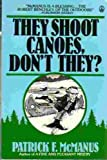 They Shoot Canoes, Don't They?, Patrick F. McManus, 0030623774