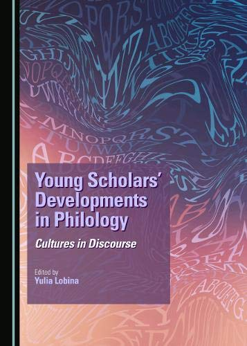 Young Scholars' Developments in Philology: Cultures in Discourse