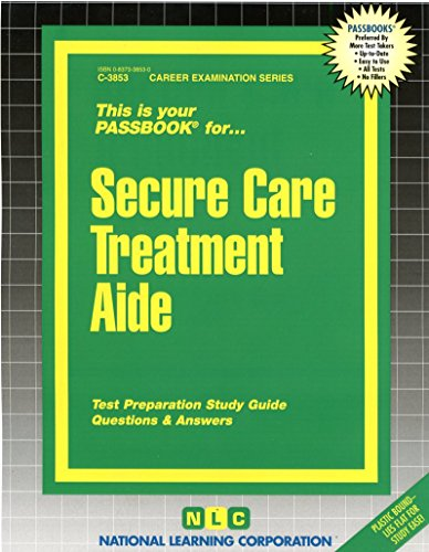 Secure Care Treatment Aide(Passbooks)
