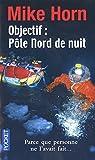 Objectif : Pôle Nord de nuit