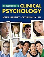 [(Introduction to Clinical Psychology: An Evidence-Based Approach)] [Author: John D. Hunsley] published on (January, 2010)