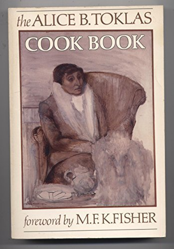 Toklas Cookbook (The Alice B. Toklas Cook Book by Alice B. Toklas (1986-08-03))