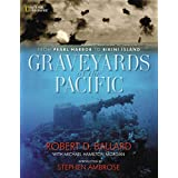 Graveyards of the Pacific: From Pearl Harbor to Bikini Island