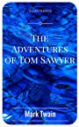 The Adventures of Tom Sawyer: By Mark Twain - Illustrated
