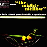 The Mighty Mellow 1: A Folk-Funk Psychedelic Experience