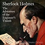 Sherlock Holmes: The Adventure of the Engineer's Thumb | Arthur Conan Doyle