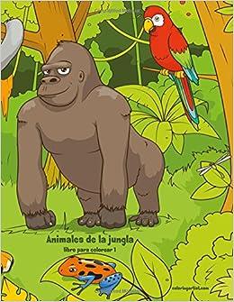 Animales De La Jungla Libro Para Colorear 1 Volume 1 Spanish