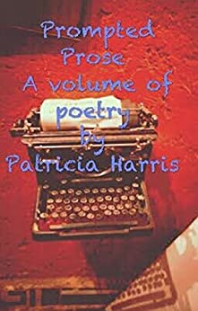 Prompted Prose by [Harris, Patricia]