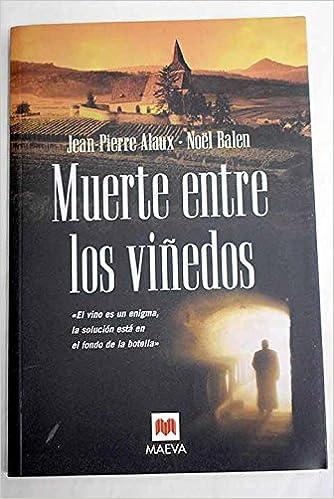 Muerte entre viñedos: Amazon.es: Alaux, Jean-Pierre, Balen, Noel: Libros