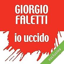 Io uccido Audiobook by Giorgio Faletti Narrated by Diego Ribon