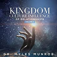 Kingdom Culture Influence of Relationships, Vol. 2