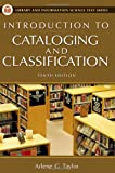 Introduction to Cataloging and Classification, 10th Edition (Library And Information Science Text Series)
