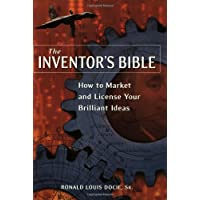 The Inventor's Bible: How to Market and License Your Brilliant Ideas
