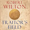 Traitor's Field Audiobook by Robert Wilton Narrated by Cameron Stewart