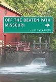 Missouri Off the Beaten Path: A Guide To Unique Places (Off the Beaten Path Series)
