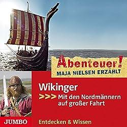 Wikinger: Mit den Nordmännern auf großer Fahrt (Abenteuer! Maja Nielsen erzählt)