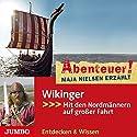 Wikinger: Mit den Nordmännern auf großer Fahrt (Abenteuer! Maja Nielsen erzählt) Hörbuch von Maja Nielsen Gesprochen von: Maja Nielsen