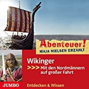 Wikinger: Mit den Nordmännern auf großer Fahrt (Abenteuer! Maja Nielsen erzählt) | Maja Nielsen