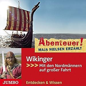 Wikinger: Mit den Nordmännern auf großer Fahrt (Abenteuer! Maja Nielsen erzählt) Hörbuch