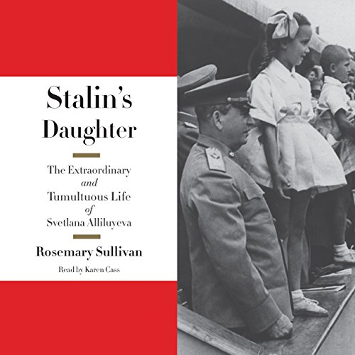 Stalin's Daughter: The Extraordinary and Tumultuous Life of Svetlana Alliluyeva by HarperCollins Publishers and Blackstone Audio