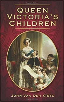 Book Queen Victoria's Children by Van der Kiste, John (2010)