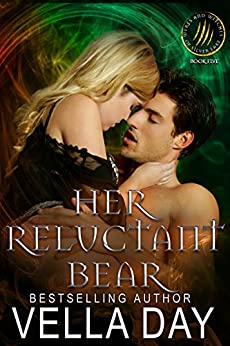 Her Reluctant Bear: A Hot Paranormal Fantasy Saga with Witches, Werewolves, and Werebears (Weres and Witches of Silver Lake Book 5) by [Day, Vella]