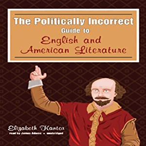 The Politically Incorrect Guide to English and American Literature Hörbuch
