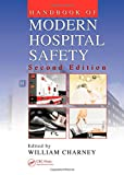 Handbook of Modern Hospital Safety, Second Edition