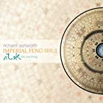 Imperial Feng Shui: The Real Thing | Richard Ashworth