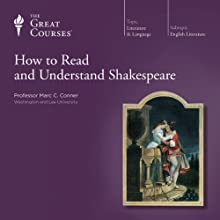 How to Read and Understand Shakespeare Lecture by The Great Courses, Marc C. Conner Narrated by Professor Marc C. Conner Ph.D. Princeton University