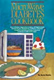 The Microwave Diabetes Cookbook, Betty Marks, 0940625261