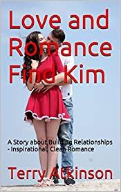 Love and Romance Find Kim: A Story about Building Relationships - Inspirational, Clean Romance (Love Kim Book 3)