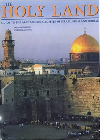 The Holy Land: Guide to the Archaeological Sites of Israel