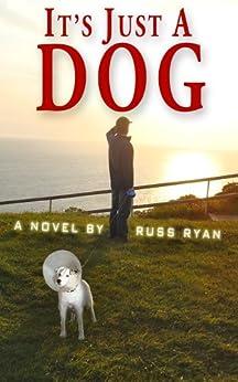Its Just Dog Russ Ryan ebook