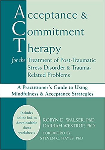 Acceptance and Commitment Therapy for the Treatment of Post ...