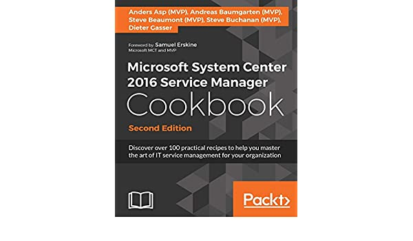 Microsoft System Center 2016 Service Manager Cookbook ...