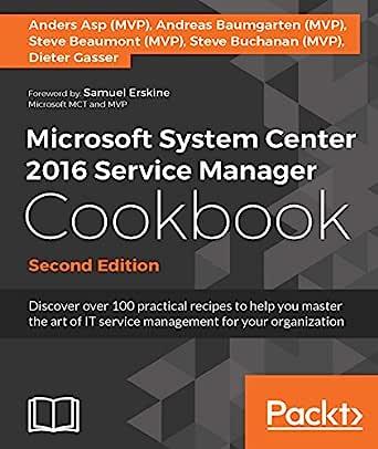 Microsoft System Center 2016 Service Manager Cookbook ...